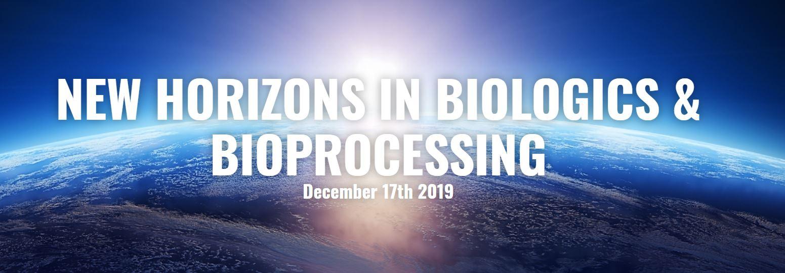 New Horizons in Biologics & Bioprocessing